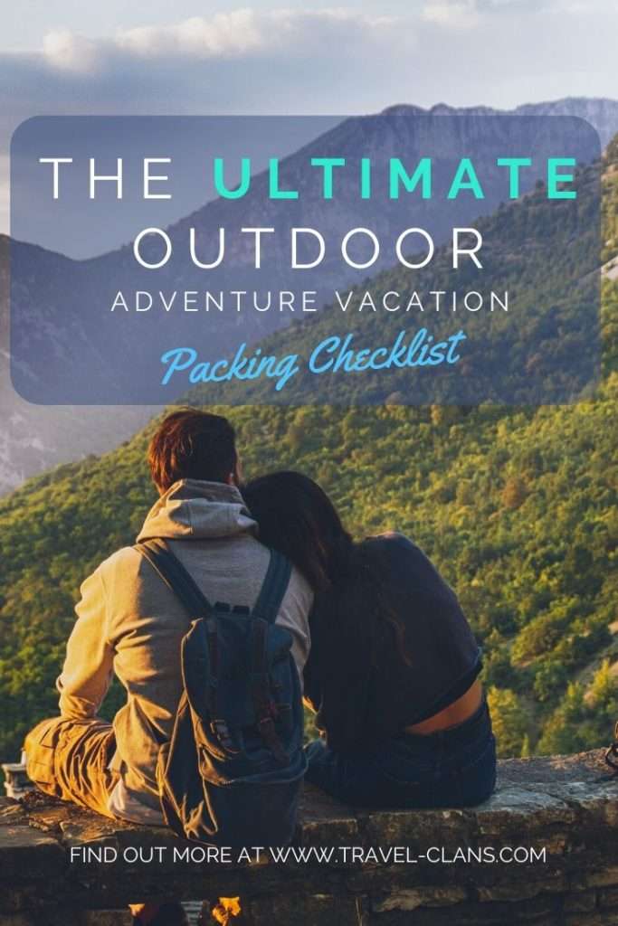Make sure you have the ultimate outdoor adventure vacation packing checklist before you go! #travelclans #outdoors #adventure #vacation #packing #checklist