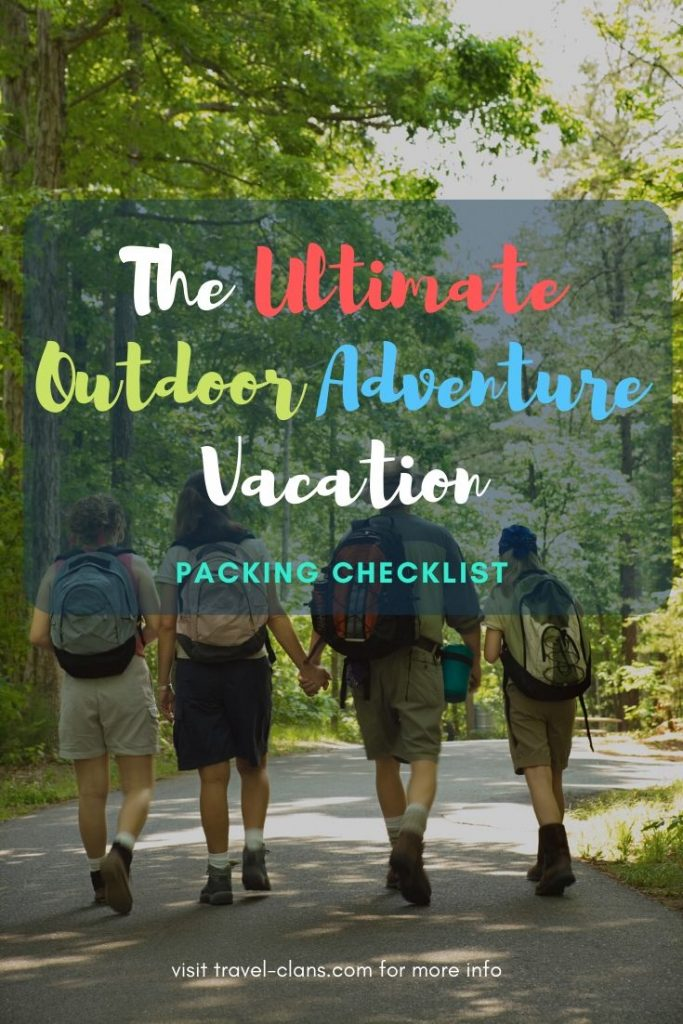 Do you have the ultimate outdoor adventure vacation packing checklist? Get it before you go! #travelclans #outdoors #adventure #vacation #packing #checklist