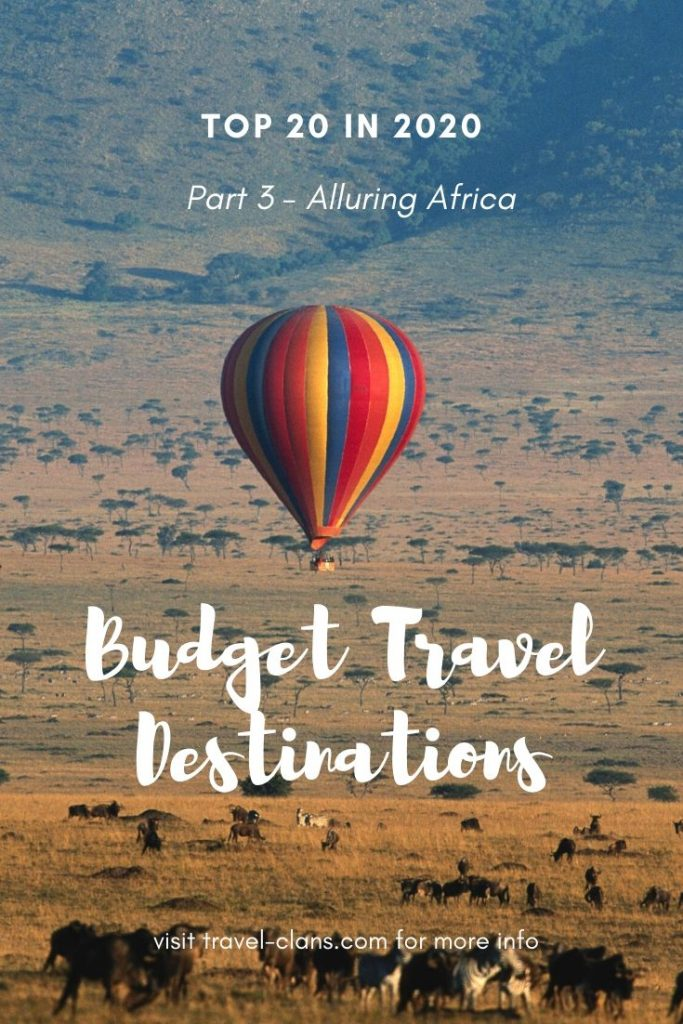 Top 20 Budget Travel Destinations in 2020 #travelclans #BudgetTravel #Travel #Destinations #Morocco #Kenya #Egypt