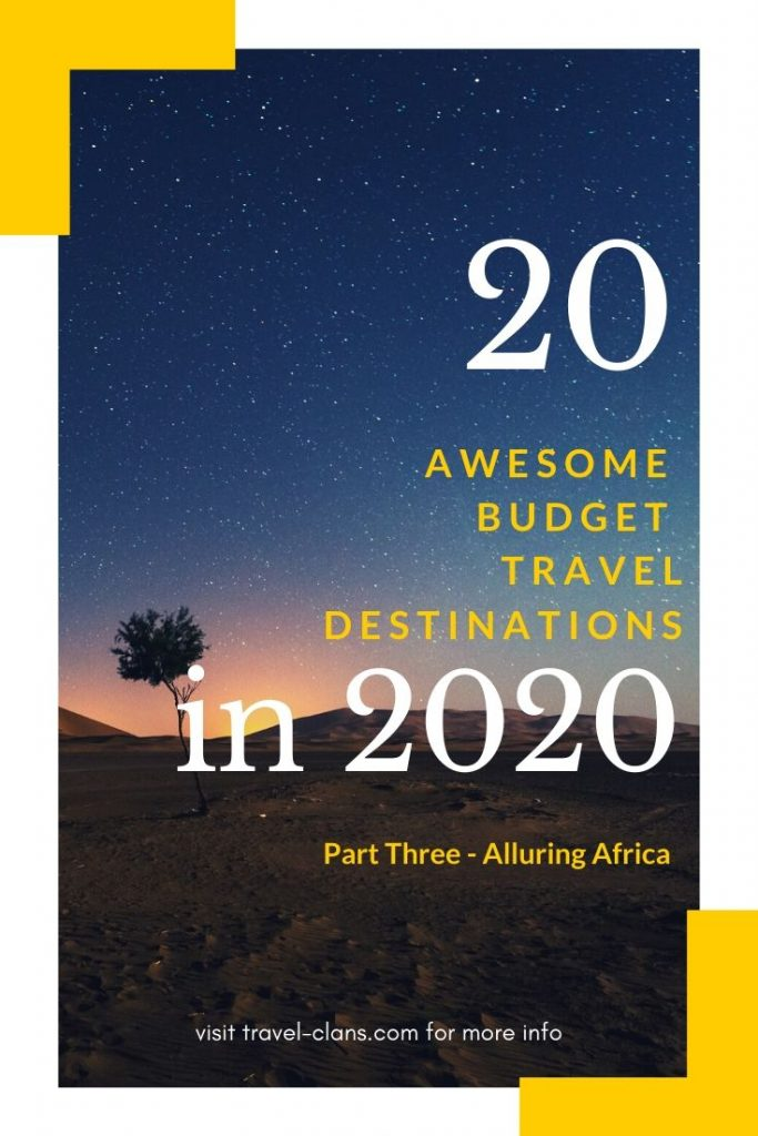 Escape to these Top 20 Travel Budget Travel Destinations in 2020. #travelclans #BudgetTravel #Travel #Destinations #Morocco #Kenya #Egypt