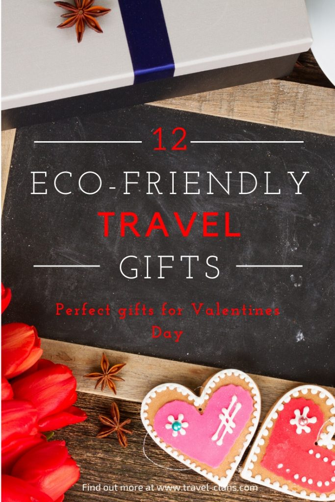 Here are 12 Valentine Travel Gifts that are Environmentally Friendly you can gift your loved one! #travelclans #GoGreen #Travel #ValentinesDay #Ecofriendly