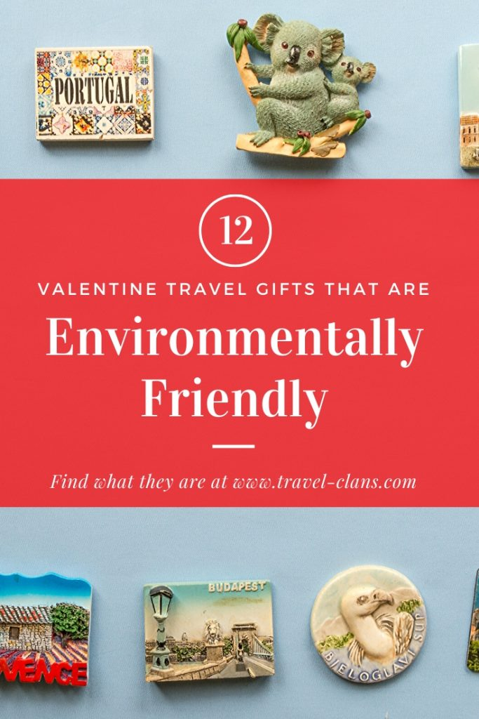 Here are 12 Valentine Travel Gifts that are Environmentally Friendly you can gift your loved one! #travelclans #GoGreen #Travel #Ecofriendly #ValentinesDay