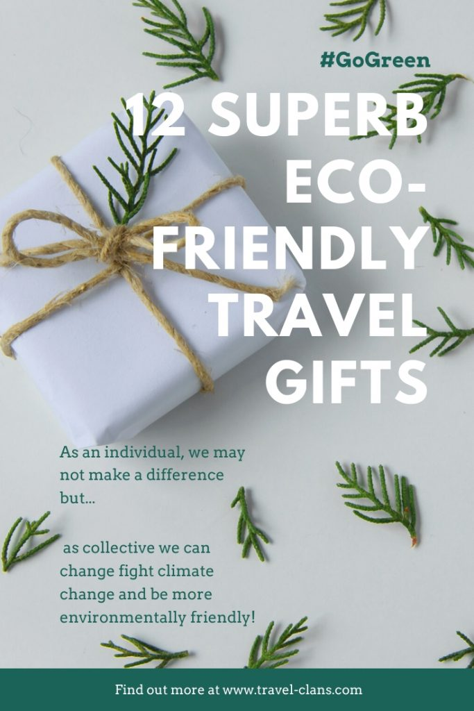 Here are 12 Awesome Environmentally Friendly Travel Gifts Ideas you can use! #travelclans #GoGreen #Travel #Ecofriendly