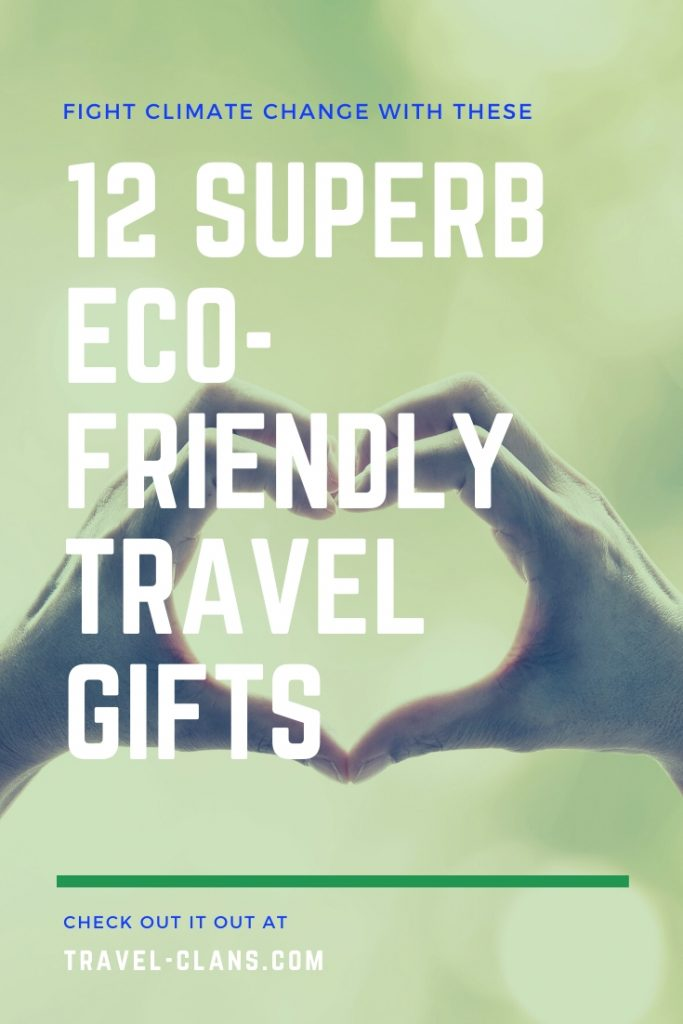Go Green with these 12 superb eco-friendly travel gifts #travelclans #GoGreen #Travel #Ecofriendly